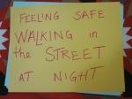 Feeling safe walking in the street at night.