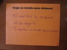 Tu mérites le respect et la dignité. Tu mérites un monde sans violence!